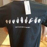 2 - 1 - 20150724_102248[1] back of the new Starbucks in sign language t-shirt