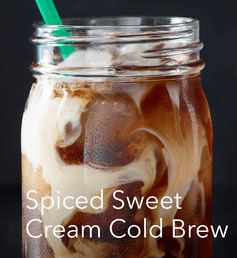 NEW Spiced Sweet Cream Cold Brew is here – Early access for Starbucks Rewards members! (Or if you ask for it.)